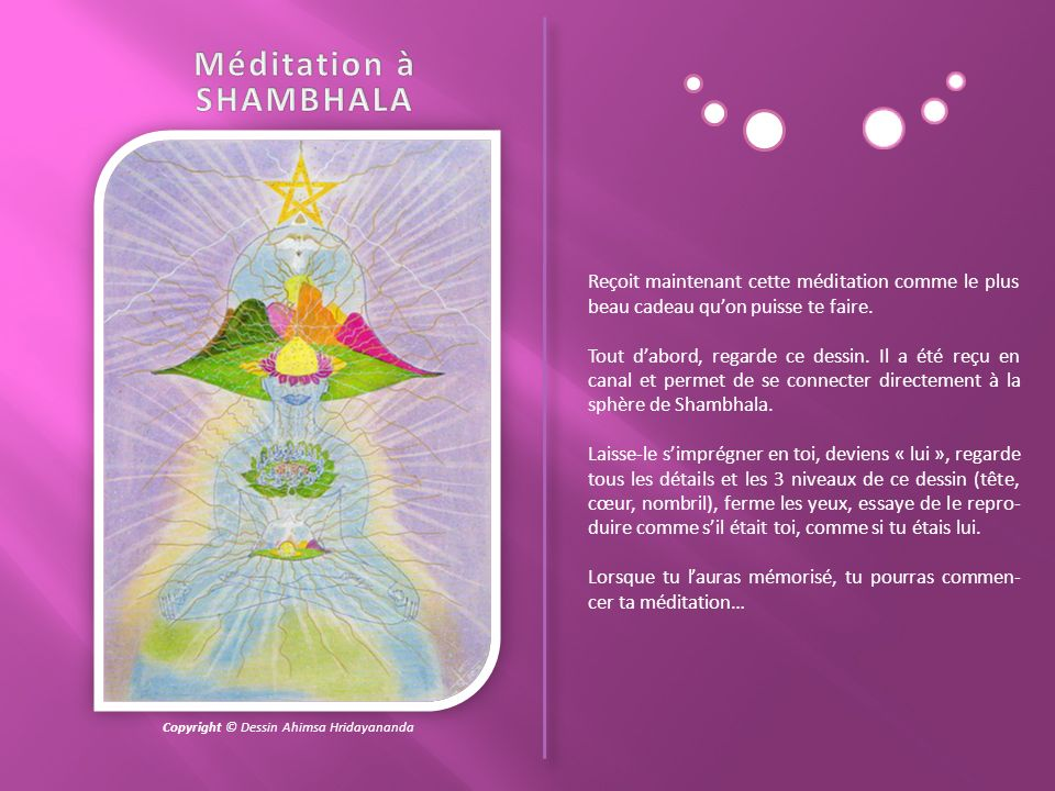 Prière à SHAMBHALA * Je me relie à Shambhala, Par lénergie spirituelle de mon Être profond, Dans un acte dAmour et dHumilité Afin que les courants de