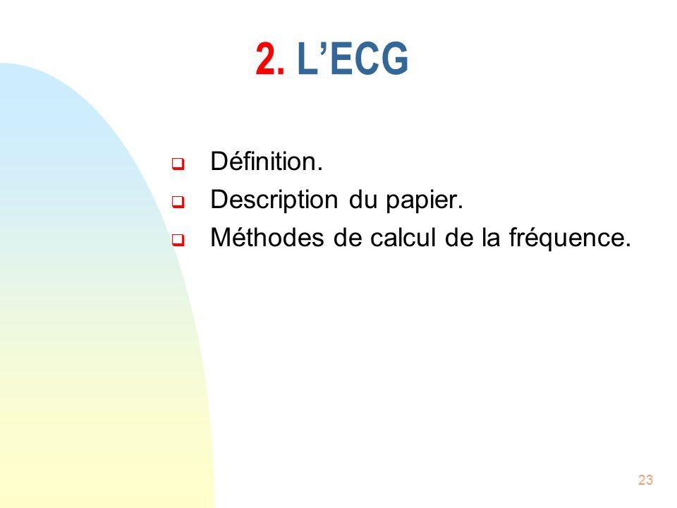 23 2. LECG Définition. Description du papier. Méthodes de calcul de la fréquence.