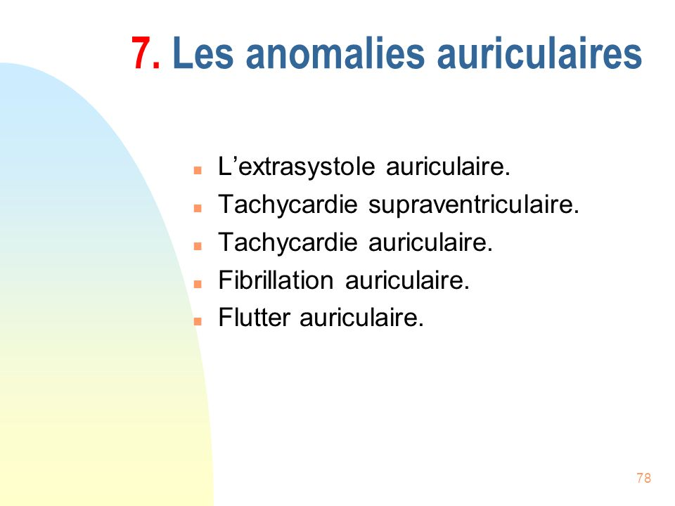 78 7.Les anomalies auriculaires n Lextrasystole auriculaire.