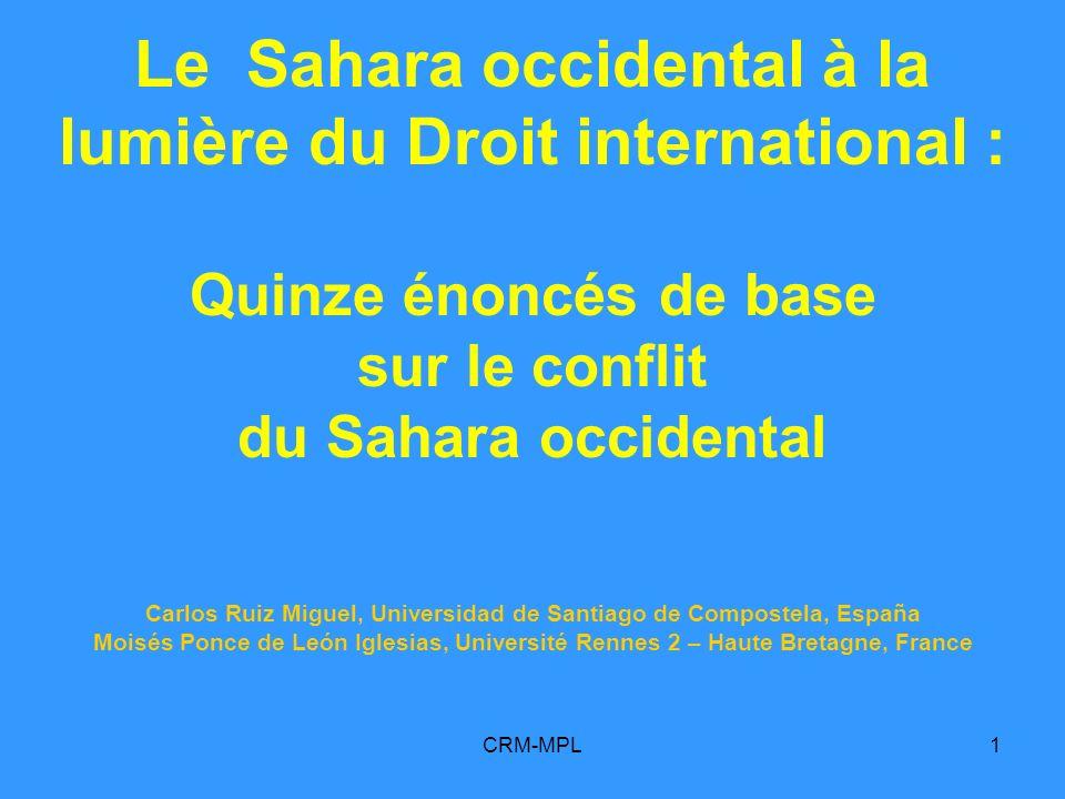 CRM-MPL1 Le Sahara occidental à la lumière du Droit international : Quinze énoncés de base sur le conflit du Sahara occidental Carlos Ruiz Miguel, Uni
