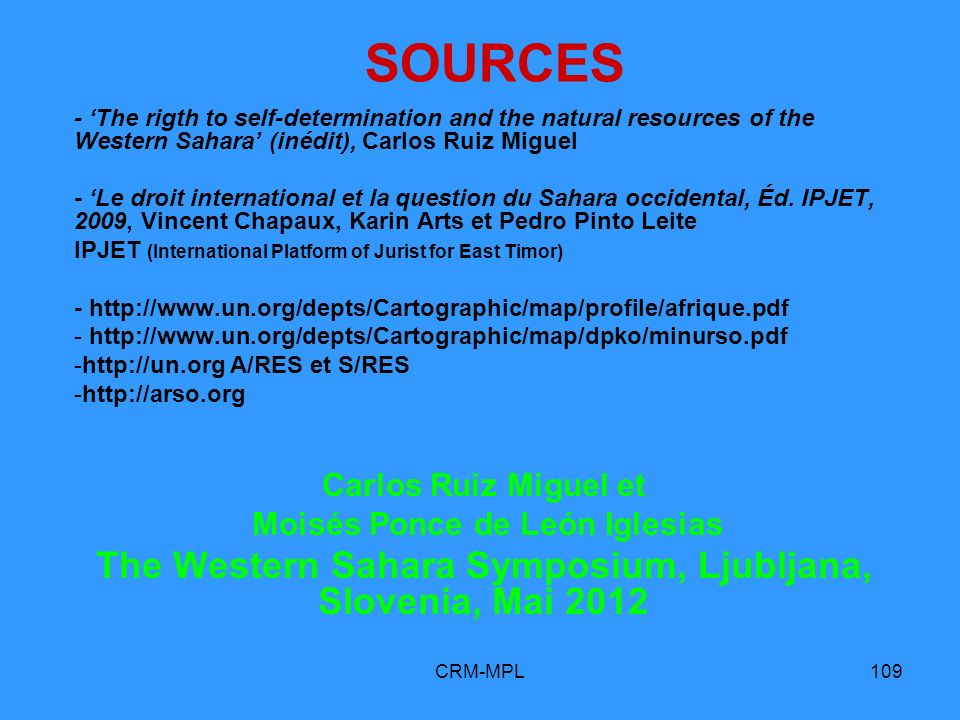 CRM-MPL109 SOURCES - The rigth to self-determination and the natural resources of the Western Sahara (inédit), Carlos Ruiz Miguel - Le droit internati