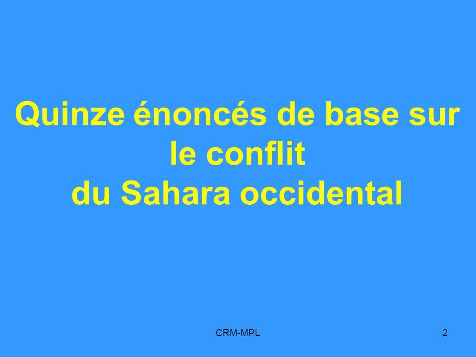 CRM-MPL2 Quinze énoncés de base sur le conflit du Sahara occidental