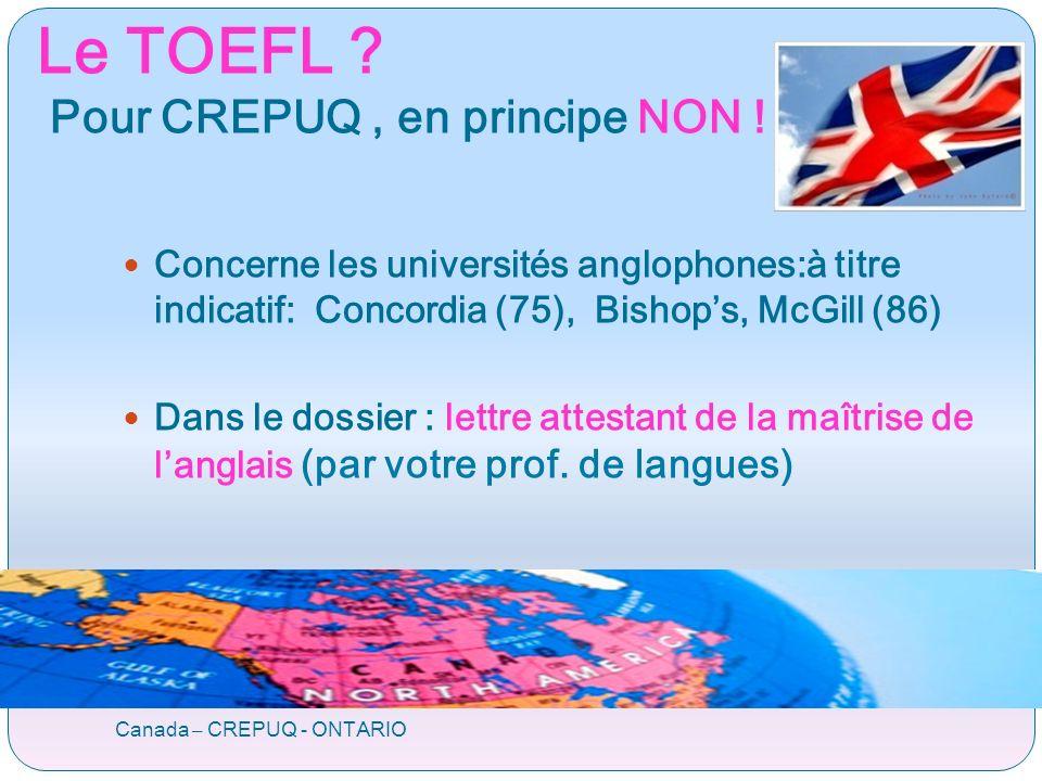 Le TOEFL .Pour CREPUQ, en principe NON .