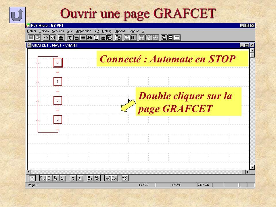 Ouvrir une page GRAFCET Double cliquer sur la page GRAFCET Connecté : Automate en STOP