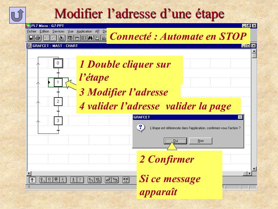 Modifier ladresse dune étape 2 Confirmer Si ce message apparaît 1 Double cliquer sur létape 3 Modifier ladresse 4 valider ladresse valider la page Con