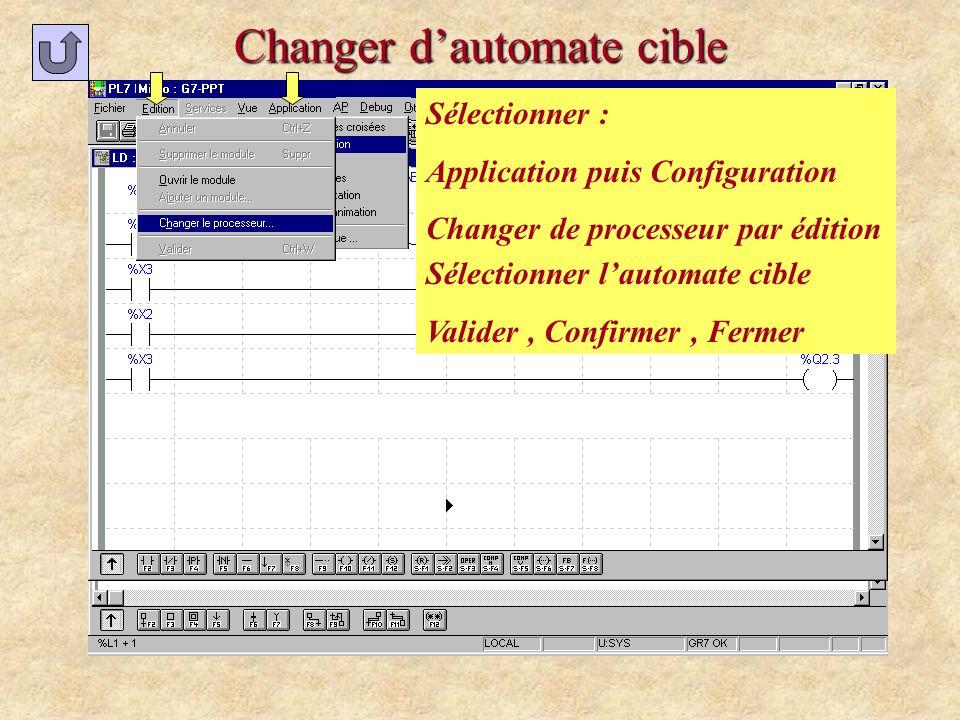 Changer dautomate cible Sélectionner : Application puis Configuration Changer de processeur par édition Sélectionner lautomate cible Valider, Confirme