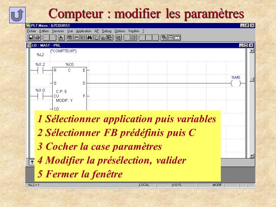 Compteur : modifier les paramètres 1 Sélectionner application puis variables 2 Sélectionner FB prédéfinis puis C 3 Cocher la case paramètres 4 Modifie