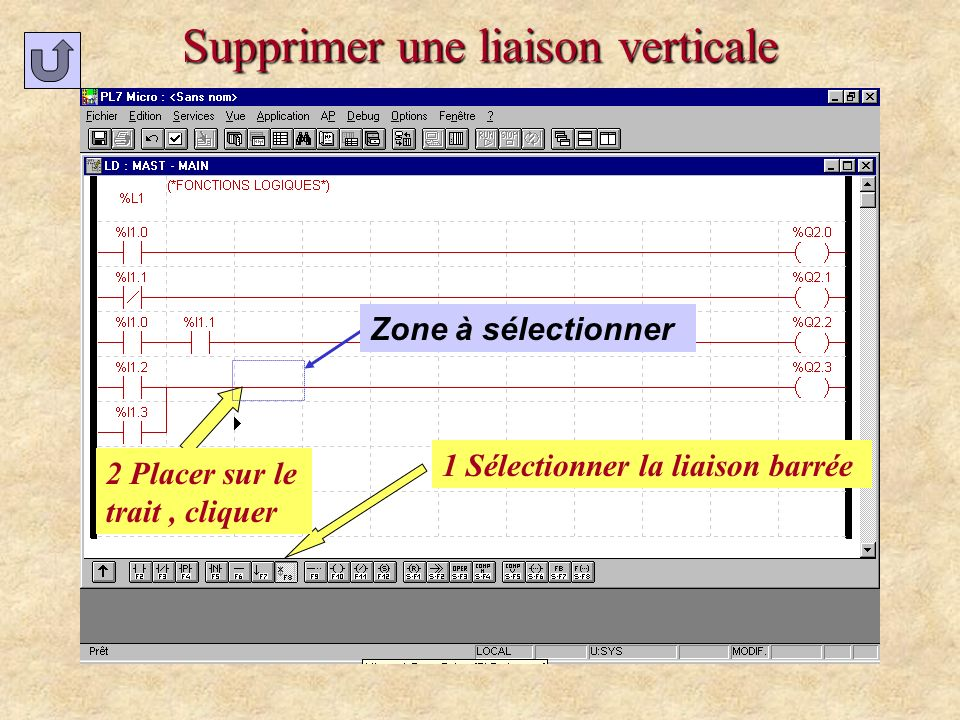 Modifier le programme 1 Lancer le logiciel PL7 Micro 2 Établir la connexion 4 Passer en STOP 6 Réaliser la modification 5 Sélectionner le module 3 Transférer le programme 7 Passer en RUN