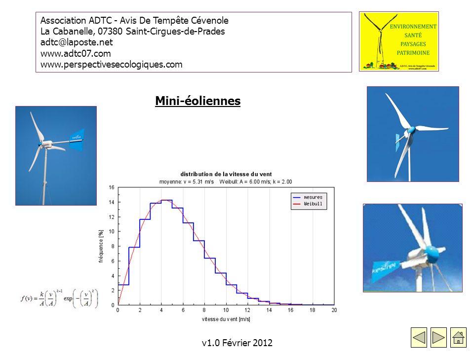 Association ADTC - Avis De Tempête Cévenole La Cabanelle, 07380 Saint-Cirgues-de-Prades adtc@laposte.net www.adtc07.com www.perspectivesecologiques.com v1.0 Février 2012 Mini-éoliennes