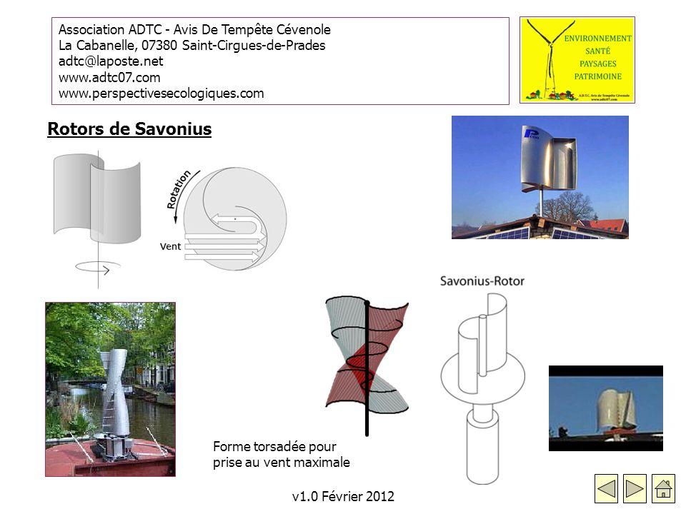 Association ADTC - Avis De Tempête Cévenole La Cabanelle, 07380 Saint-Cirgues-de-Prades adtc@laposte.net www.adtc07.com www.perspectivesecologiques.com v1.0 Février 2012 Rotors de Savonius Forme torsadée pour prise au vent maximale