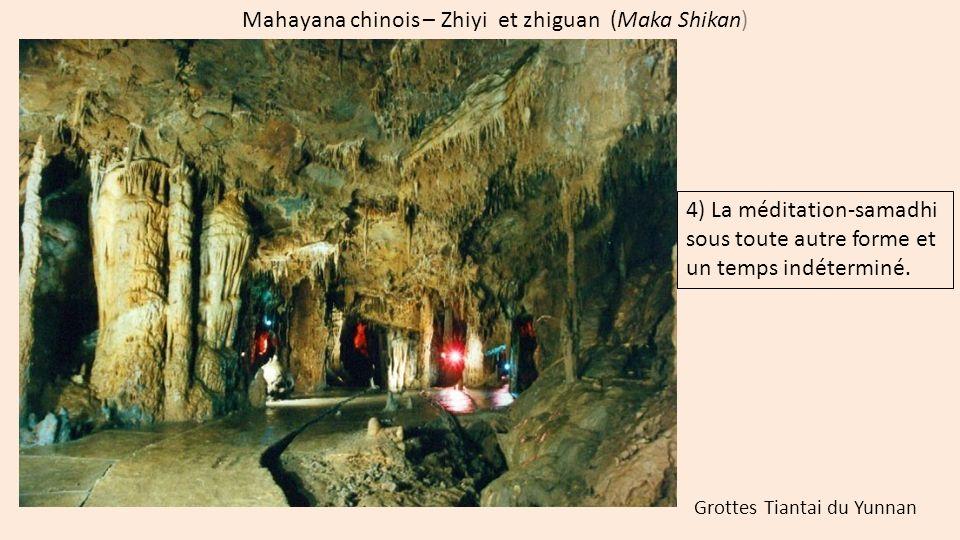 Mahayana chinois – Zhiyi et zhiguan (Maka Shikan) 4) La méditation-samadhi sous toute autre forme et un temps indéterminé. Grottes Tiantai du Yunnan