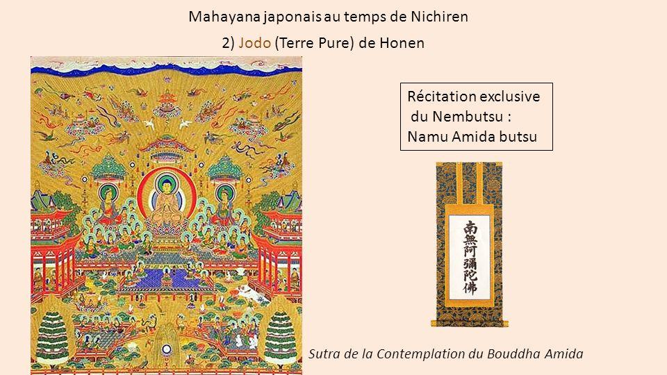 Mahayana japonais au temps de Nichiren 2) Jodo (Terre Pure) de Honen Récitation exclusive du Nembutsu : Namu Amida butsu Sutra de la Contemplation du