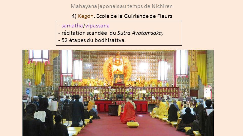 Mahayana japonais au temps de Nichiren 4) Kegon, Ecole de la Guirlande de Fleurs - samatha/vipassana - récitation scandée du Sutra Avatamsaka, - 52 ét