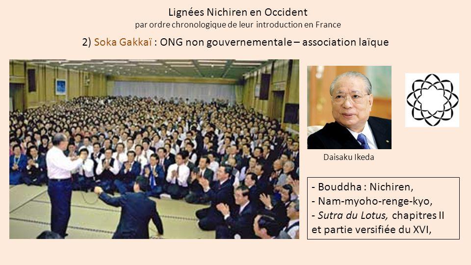 Lignées Nichiren en Occident par ordre chronologique de leur introduction en France 2) Soka Gakkaï : ONG non gouvernementale – association laïque - Bo