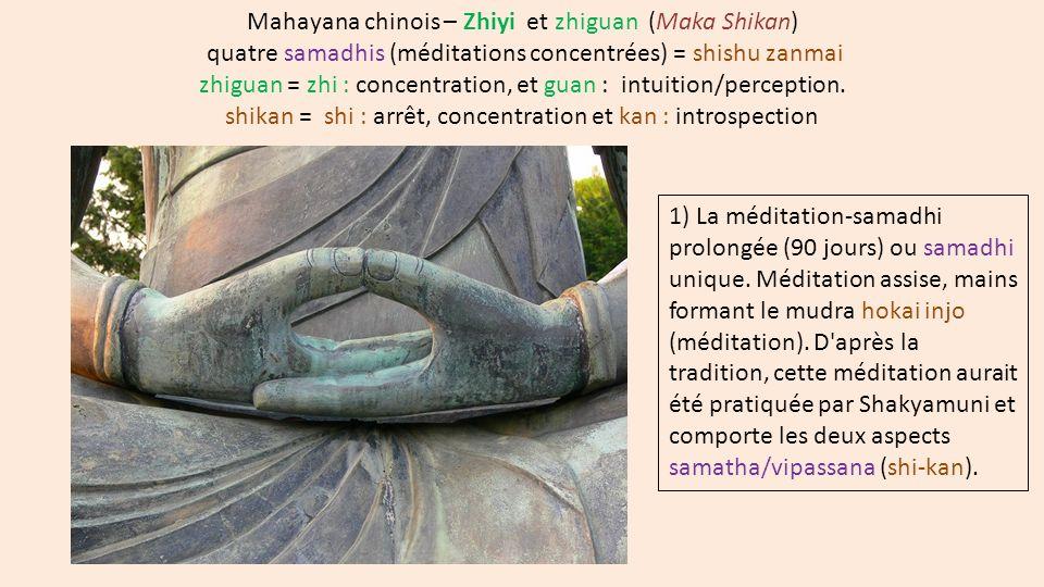 Mahayana chinois – Zhiyi et zhiguan (Maka Shikan) quatre samadhis (méditations concentrées) = shishu zanmai zhiguan = zhi : concentration, et guan : i