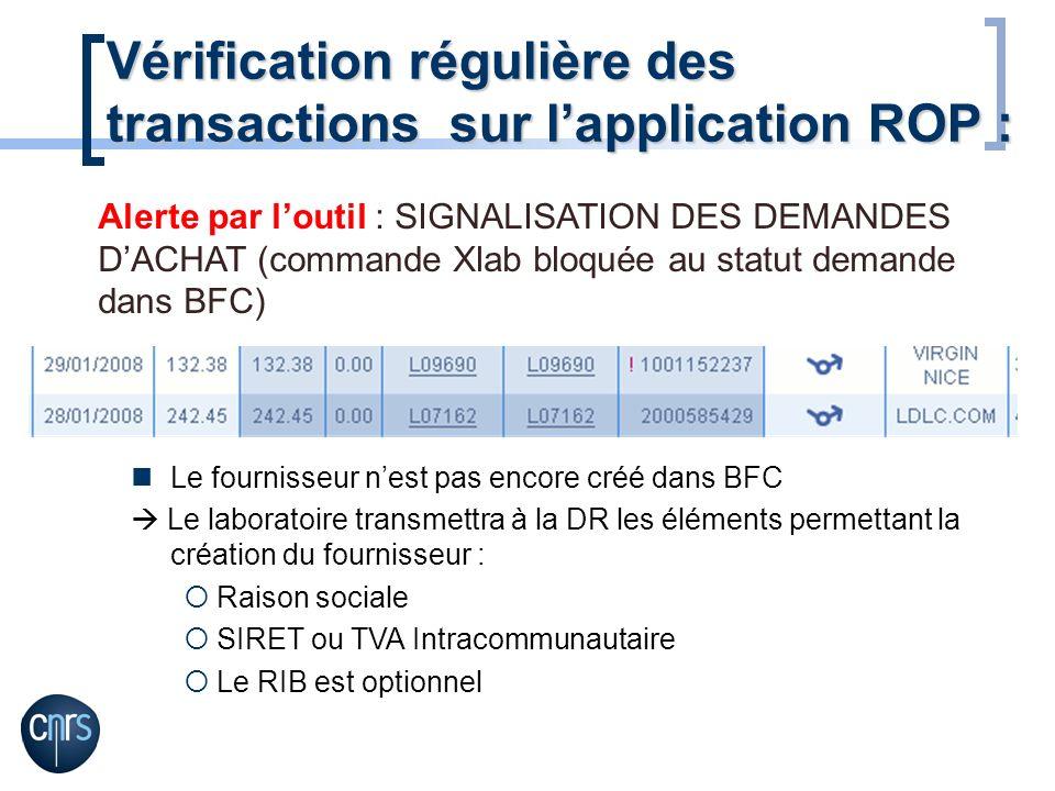 Vérification régulière des transactions sur lapplication ROP : Alerte par loutil : SIGNALISATION DES DEMANDES DACHAT (commande Xlab bloquée au statut