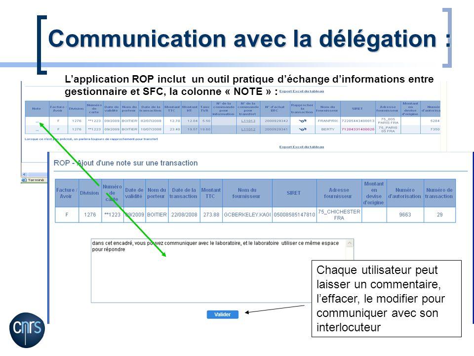 Communication avec la délégation : Lapplication ROP inclut un outil pratique déchange dinformations entre gestionnaire et SFC, la colonne « NOTE » : C