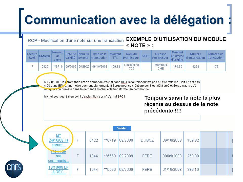 Communication avec la délégation : Toujours saisir la note la plus récente au dessus de la note précédente !!!! EXEMPLE DUTILISATION DU MODULE « NOTE
