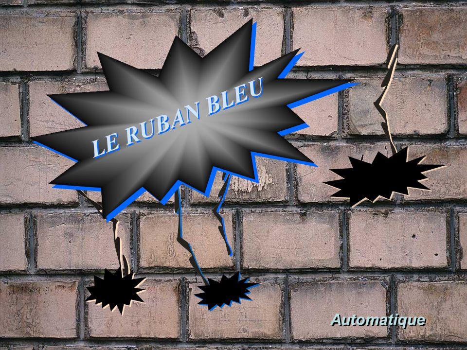 LE RUBAN BLEU L E R U B A N B L E U Automatique