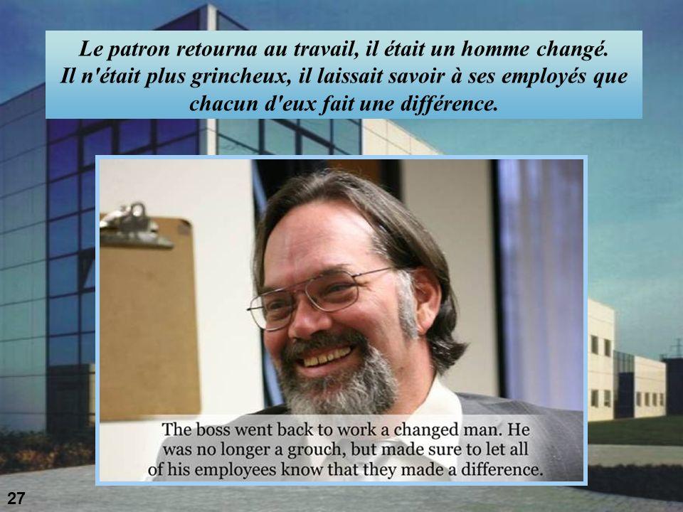 Le patron retourna au travail, il était un homme changé.