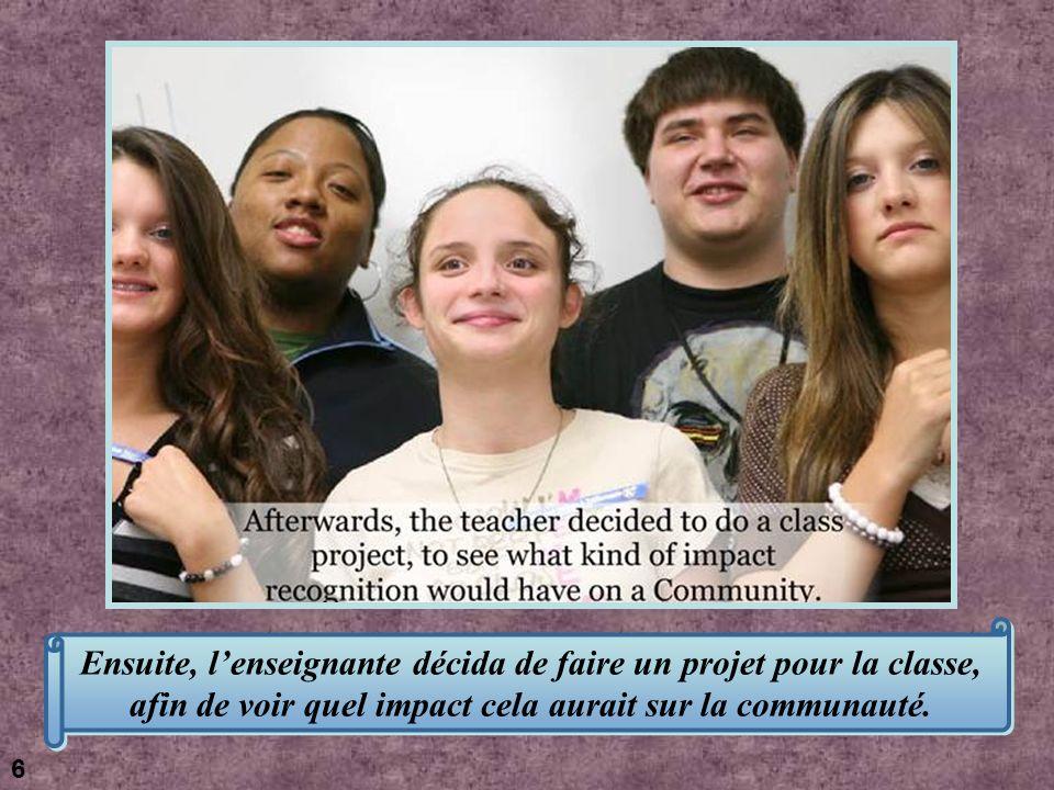 Ensuite, lenseignante décida de faire un projet pour la classe, afin de voir quel impact cela aurait sur la communauté.