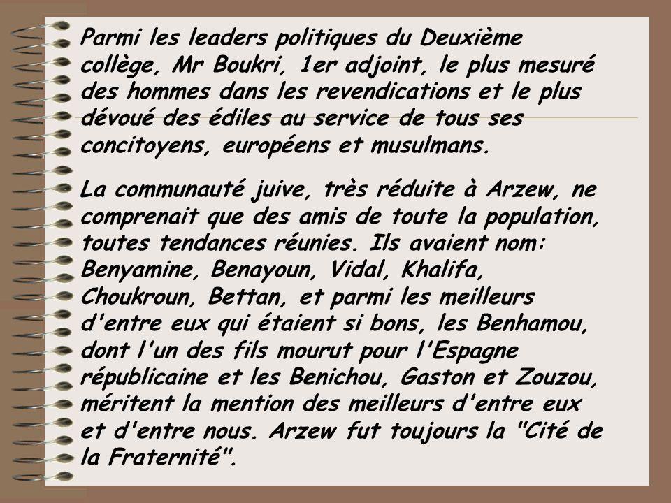 Parmi les leaders politiques du Deuxième collège, Mr Boukri, 1er adjoint, le plus mesuré des hommes dans les revendications et le plus dévoué des édil