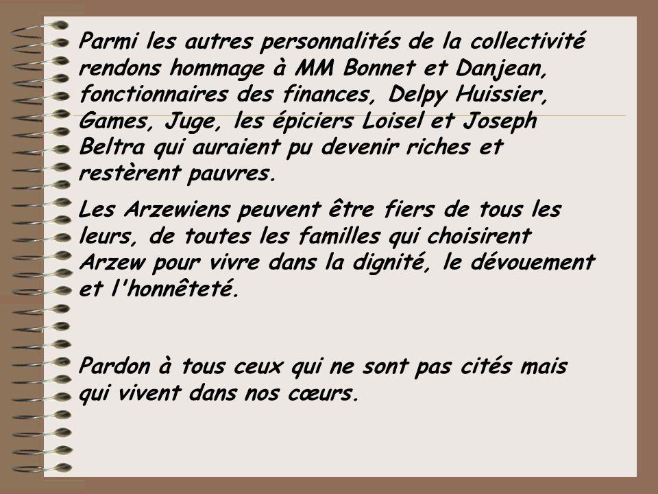 Parmi les autres personnalités de la collectivité rendons hommage à MM Bonnet et Danjean, fonctionnaires des finances, Delpy Huissier, Games, Juge, le