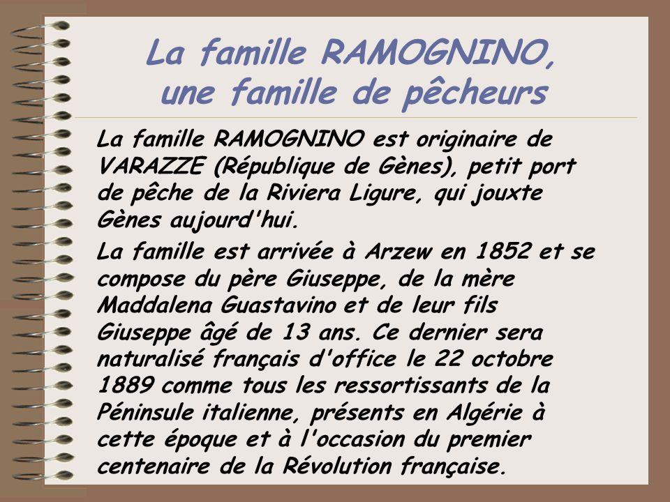 La famille RAMOGNINO, une famille de pêcheurs La famille RAMOGNINO est originaire de VARAZZE (République de Gènes), petit port de pêche de la Riviera