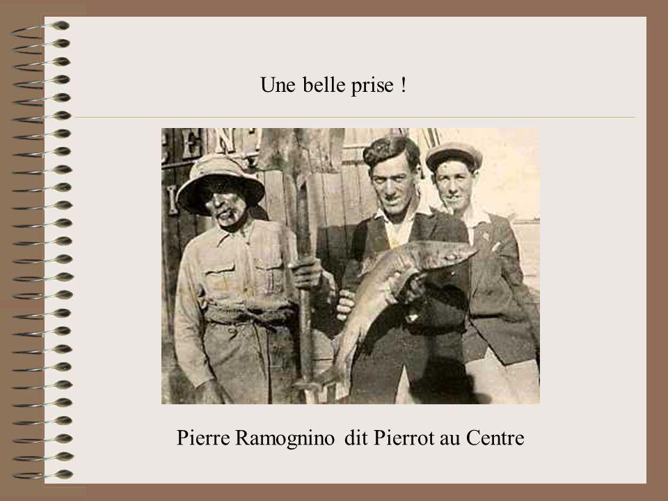 Une belle prise ! Pierre Ramognino dit Pierrot au Centre