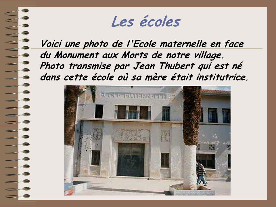 Les écoles Voici une photo de l'Ecole maternelle en face du Monument aux Morts de notre village. Photo transmise par Jean Thubert qui est né dans cett