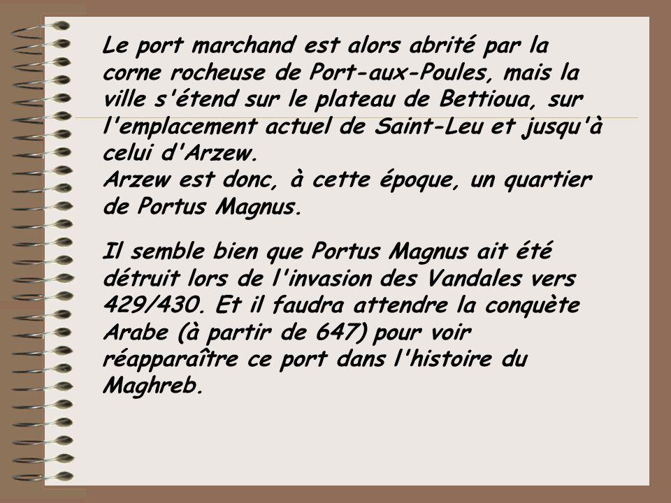 Le port marchand est alors abrité par la corne rocheuse de Port-aux-Poules, mais la ville s'étend sur le plateau de Bettioua, sur l'emplacement actuel