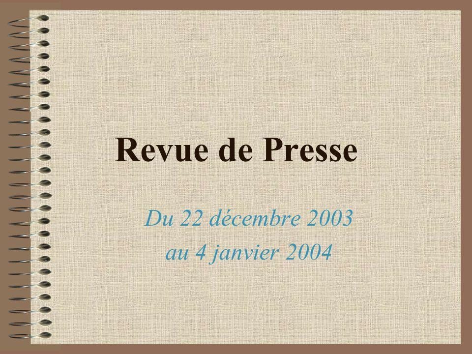 Revue de Presse Du 22 décembre 2003 au 4 janvier 2004