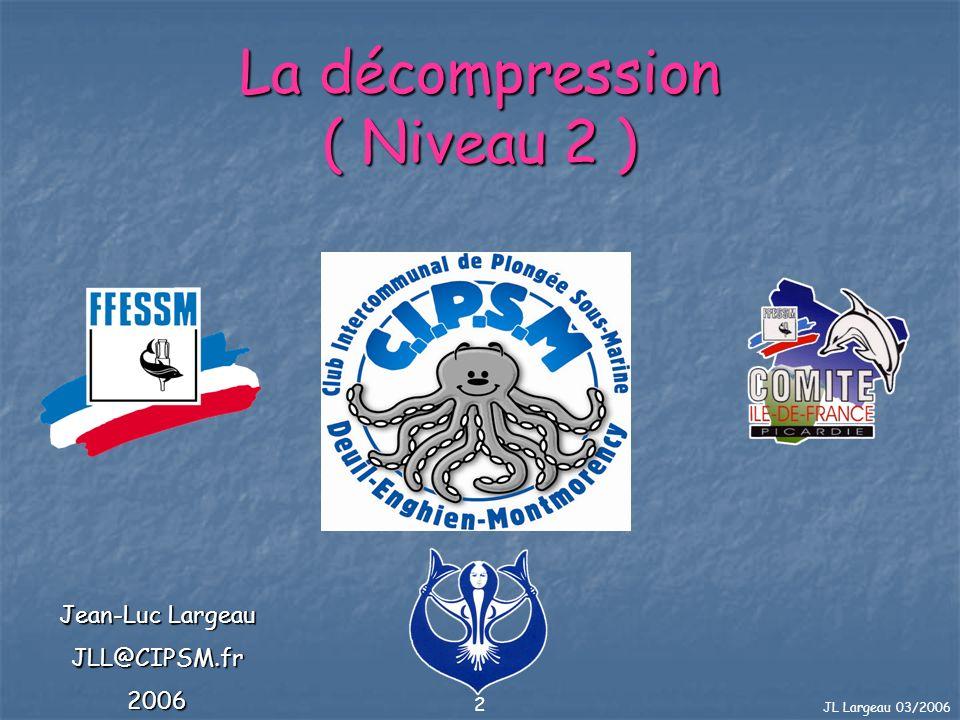 JL Largeau 03/2006 3 Introduction En tant que futur niveau II un plongeur va voir son autonomie étendue jusquà 25 m.