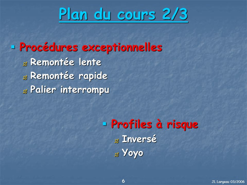 JL Largeau 03/2006 117 Nitrox : Résumé AvantagesInconvénients NitroxPaliers moins importants ; Moins de fatigue ; Plus sécurisant.