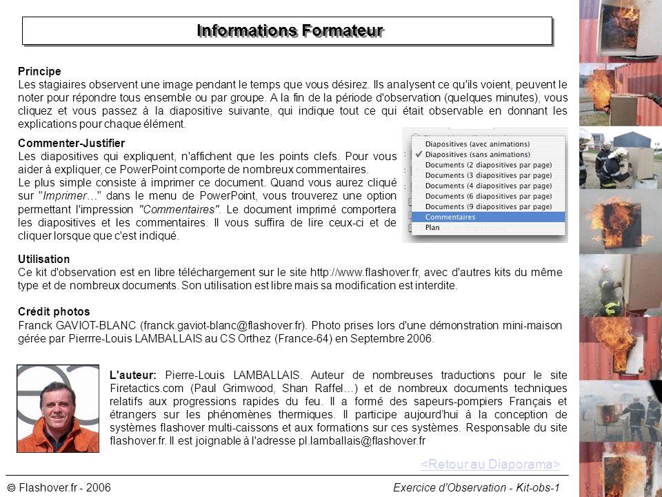 Flashover.fr - 2006 Exercice d Observation - Kit-obs-1 Informations Formateur Principe Les stagiaires observent une image pendant le temps que vous désirez.