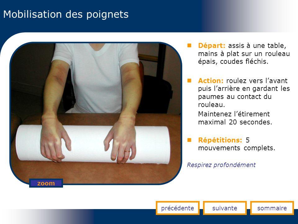 Mobilisation des poignets précédentesuivantesommaire zoom Départ: assis à une table, mains à plat sur un rouleau épais, coudes fléchis. Action: roulez