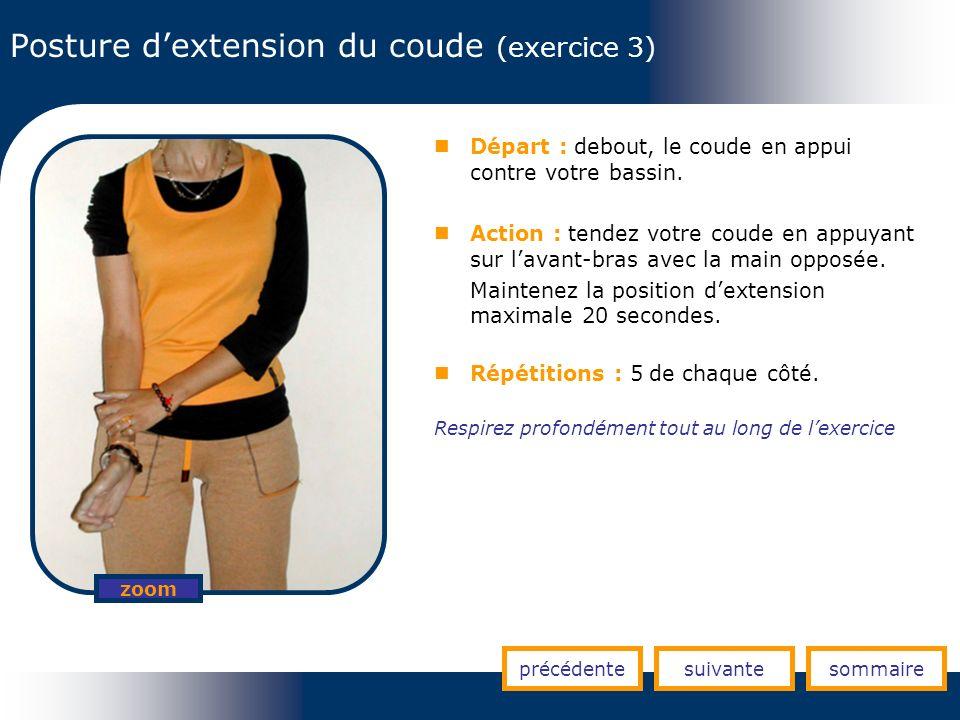Posture dextension du coude (exercice 3) précédentesuivantesommaire zoom Départ : debout, le coude en appui contre votre bassin. Action : tendez votre