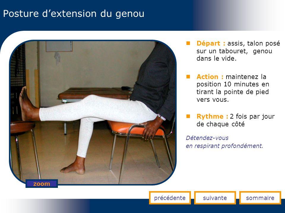 Posture dextension du genou précédentesuivantesommaire zoom Départ : assis, talon posé sur un tabouret, genou dans le vide. Action : maintenez la posi
