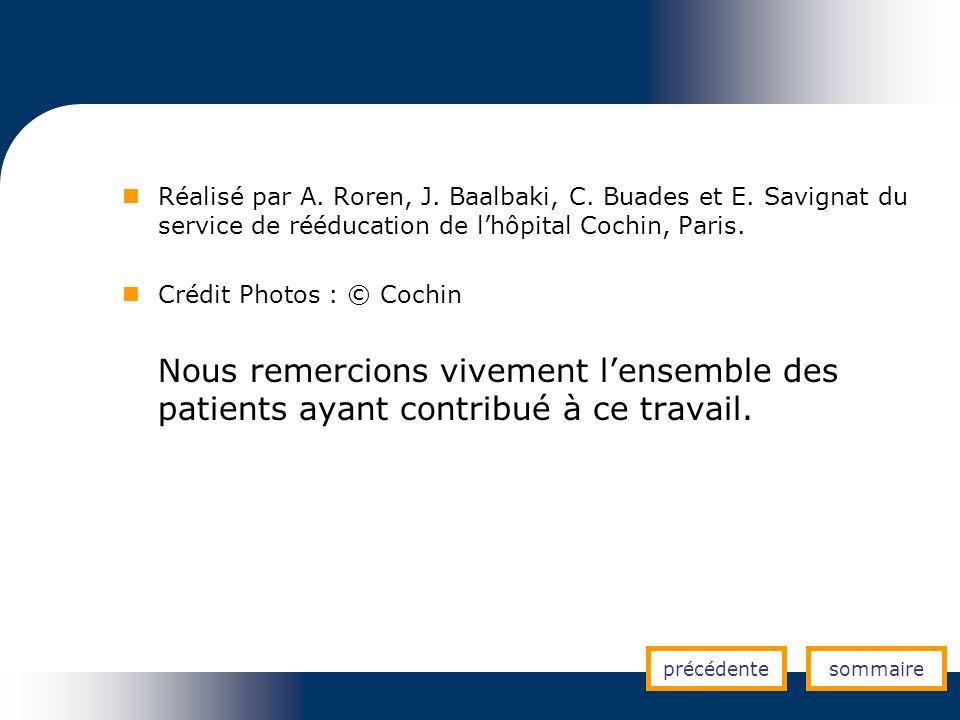 Réalisé par A. Roren, J. Baalbaki, C. Buades et E. Savignat du service de rééducation de lhôpital Cochin, Paris. Crédit Photos : © Cochin Nous remerci