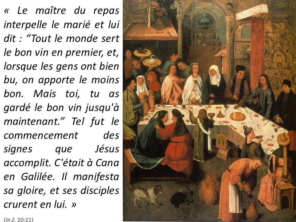 « Le maître du repas interpelle le marié et lui dit : Tout le monde sert le bon vin en premier, et, lorsque les gens ont bien bu, on apporte le moins