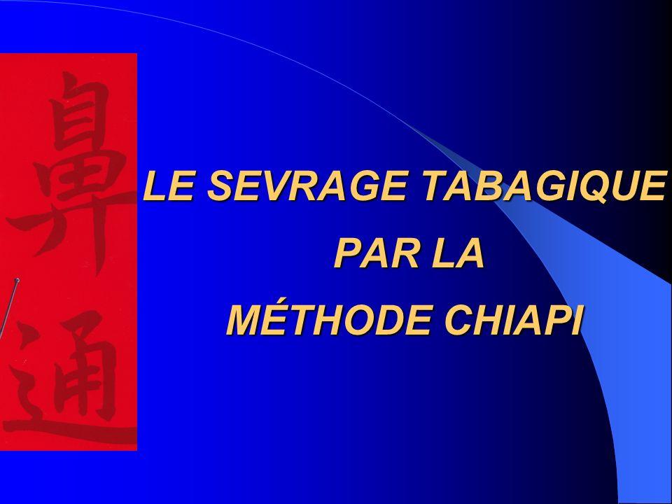 LE SEVRAGE TABAGIQUE PAR LA MÉTHODE MÉTHODE CHIAPI