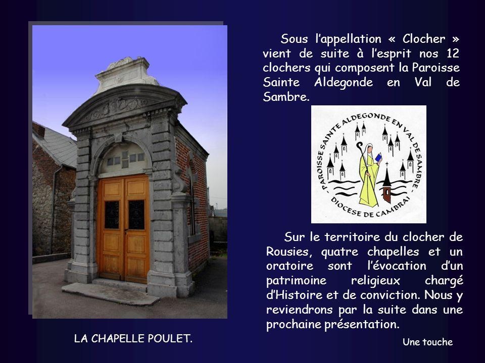 Sous lappellation « Clocher » vient de suite à lesprit nos 12 clochers qui composent la Paroisse Sainte Aldegonde en Val de Sambre.