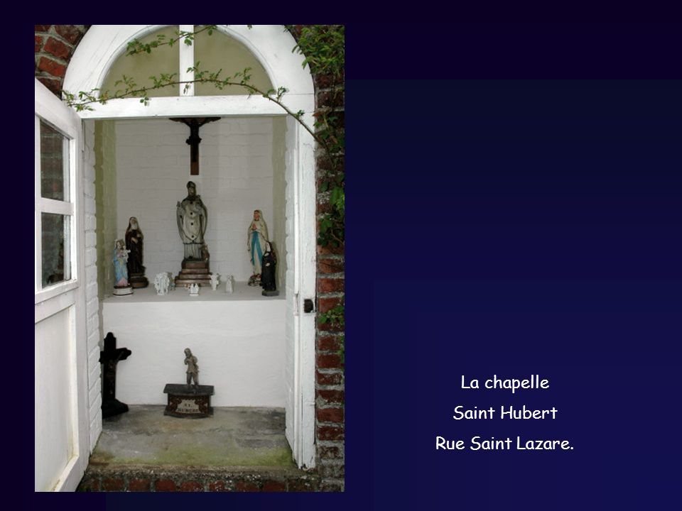 La chapelle Saint Hubert Rue Saint Lazare.