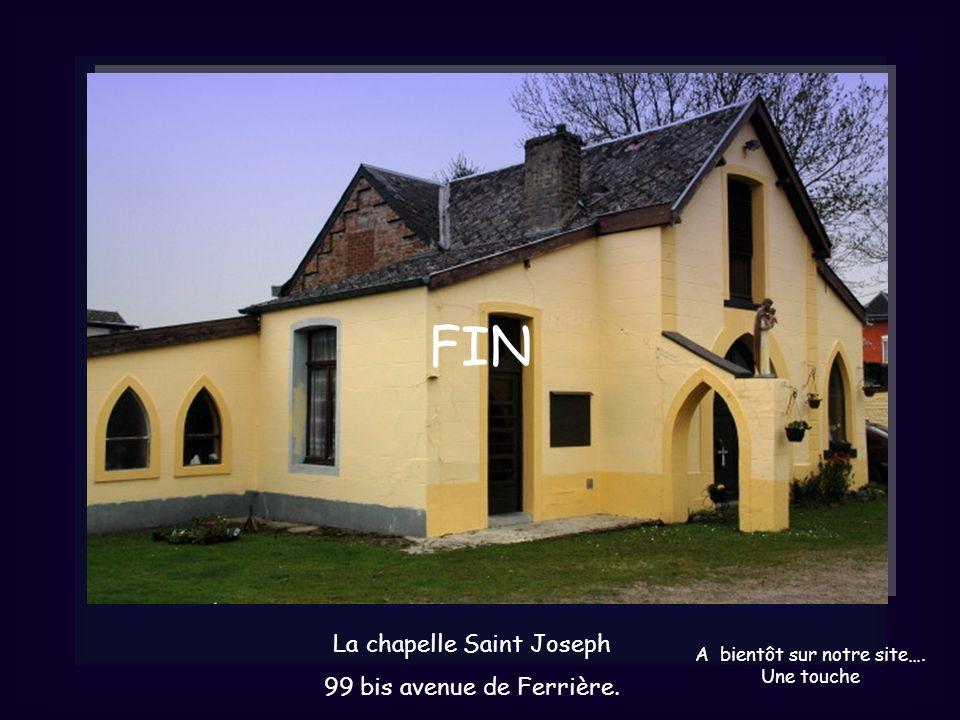 La chapelle Saint Joseph 99 bis avenue de Ferrière. FIN A bientôt sur notre site…. Une touche