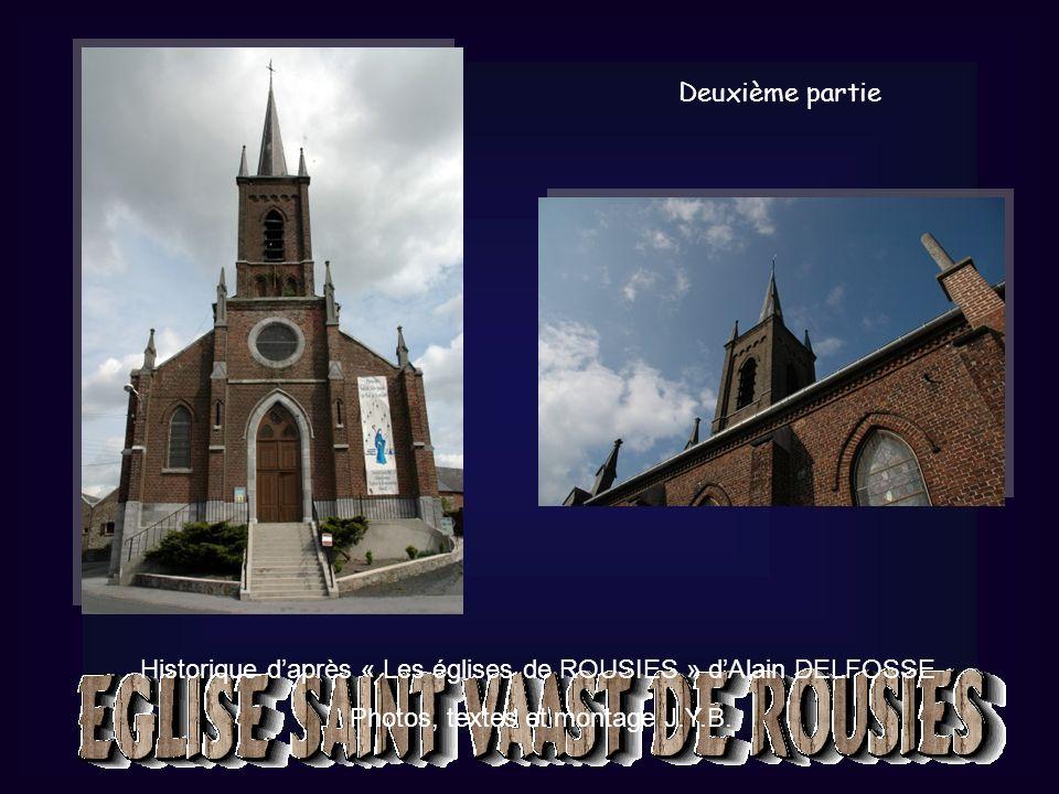 Historique daprès « Les églises de ROUSIES » dAlain DELFOSSE Photos, textes et montage J.Y.B. Deuxième partie