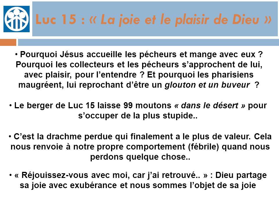 69 Luc 15 : « La joie et le plaisir de Dieu » Pourquoi Jésus accueille les pécheurs et mange avec eux ? Pourquoi les collecteurs et les pécheurs sappr