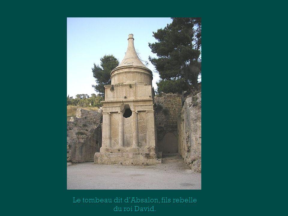 Le tombeau dit dAbsalon, fils rebelle du roi David.