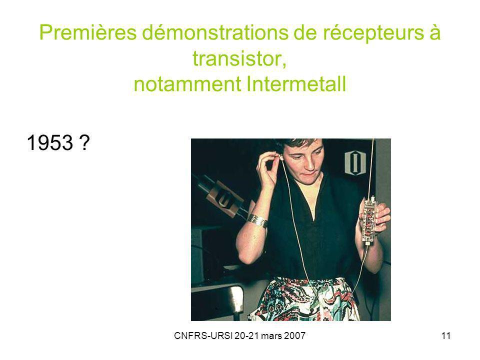 CNFRS-URSI 20-21 mars 200711 Premières démonstrations de récepteurs à transistor, notamment Intermetall 1953 ?