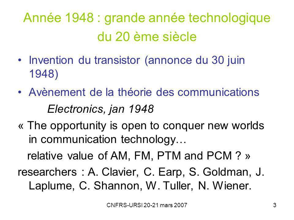 CNFRS-URSI 20-21 mars 200714 Deux grands inventeurs au laboratoire LMT (plus tard LCT) : André Clavier faisceaux hertziens (1929) Alec Reeves codage-multiplexage PCM (1938)