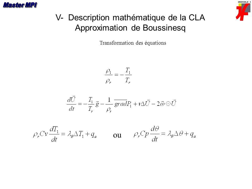 V- Description mathématique de la CLA Approximation de Boussinesq Transformation des équations ou